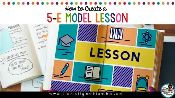 How To Create A 5 E Model Lessson The Routty Math Teacher