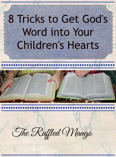 Getting God's Word into Your Children's Hearts