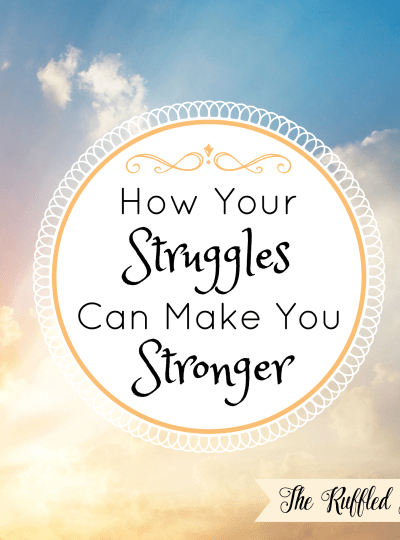 How Your Struggles Can Make You Stronger
