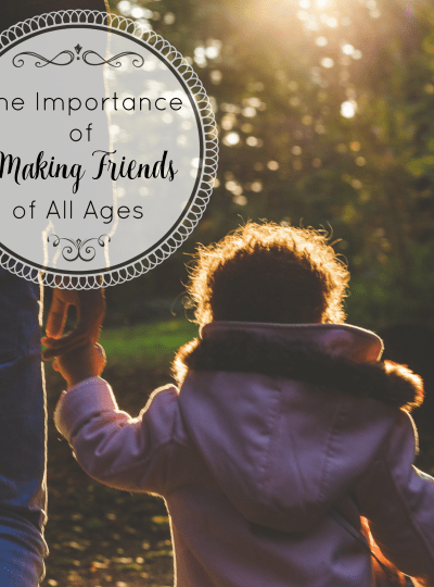 Connections: The Importance of Making Friends of All Ages