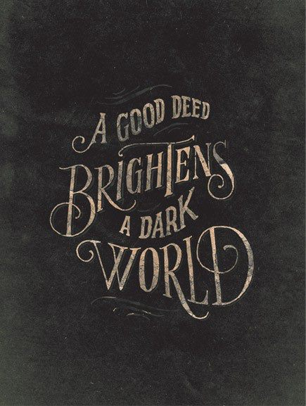 A good deed brightens a dark day