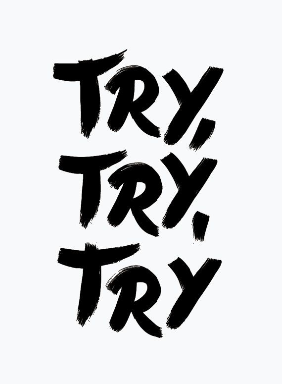 Try, Try, Try