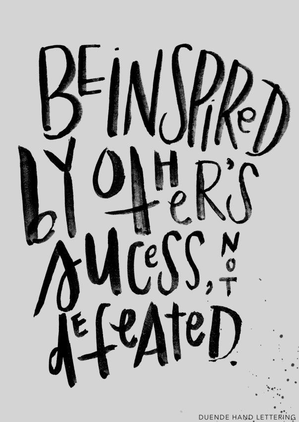 Be Inspired by Others, Not Defeated