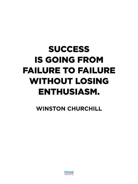 success-is-going-from-failure-failure-without-losing-enthusiasm-winston-churchill