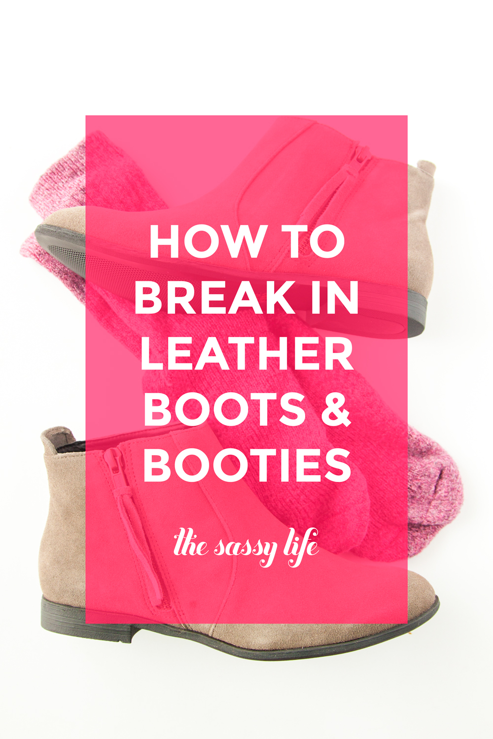 How to break in leather boots and booties