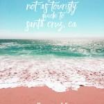 The Not-As-Touristy Guide to Santa Cruz, CA