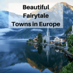 Most Beautiful Towns in Europe Straight Out of a Fairytale