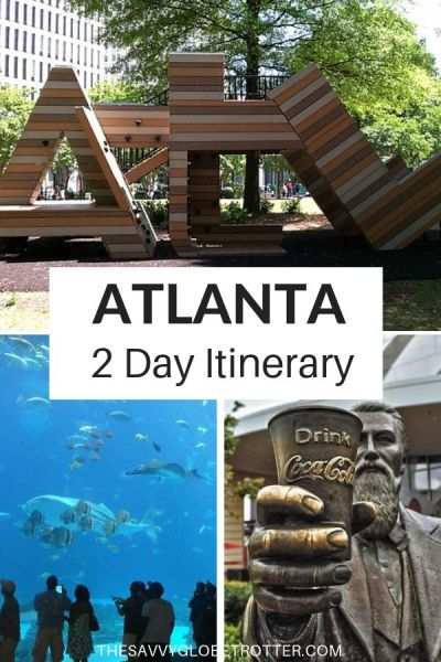 2 Days in Atlanta itinerary Best things to do with 48 hours in Atlanta