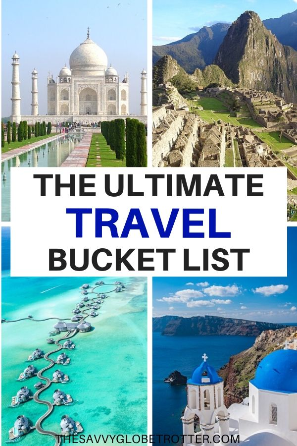 100 Things to do Before You Die Ultimate Travel Bucket List Goals