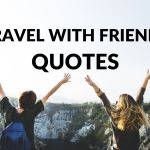 30+ BEST Travel With Friends Quotes and Instagram Captions