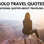 Solo Travel Quotes: 20 Inspirational Quotes About Traveling Alone