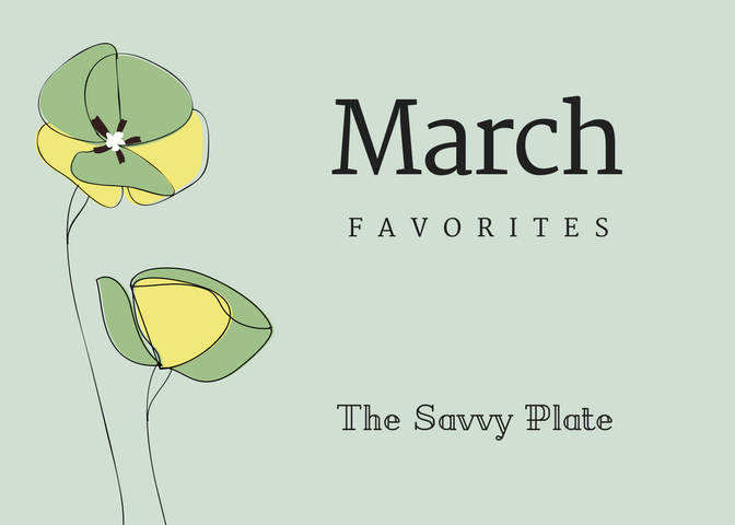 Foodie Favorites: March 2018