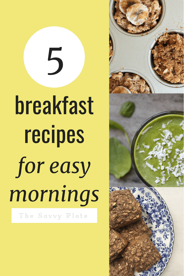5 Breakfast Ideas for Easy Mornings