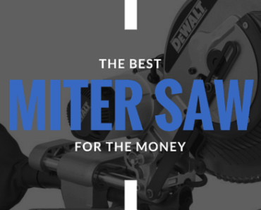 The Best Miter Saw Buying Guide