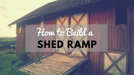 How To Build A Shed Ramp Simple Step By Step Tutorial