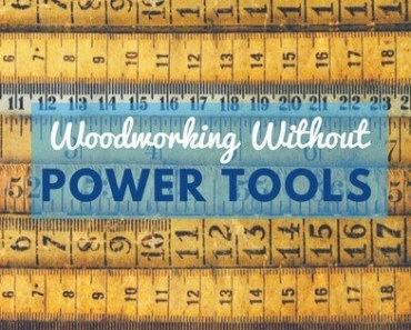 Woodworking without power tools