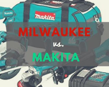 milwaukee vs makita