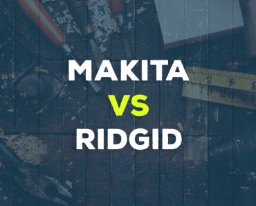 makita vs. ridgid