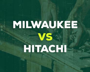 Milwaukee vs. Hitachi