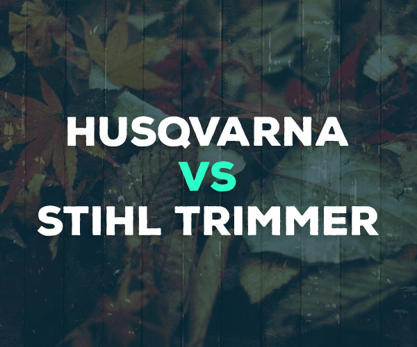 Husqvarna Vs Stihl Trimmers Chainsaw Brands Take On Trimmers