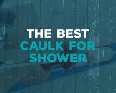 best caulk for shower