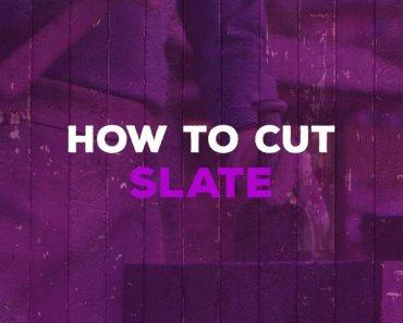 how to cut slate