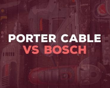 Porter-Cable vs Bosch