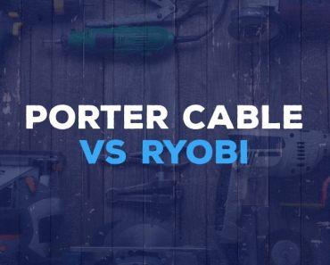 Porter Cable and Ryobi