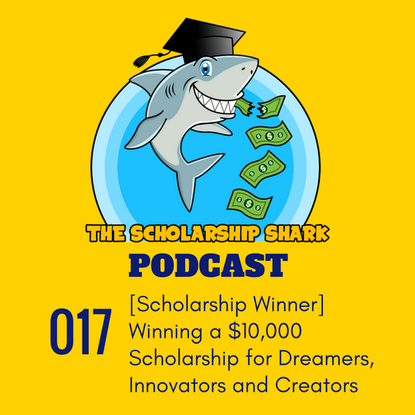 017: [Scholarship Winner] Winning a $10,000 Scholarship for Dreamers, Innovators and Creators