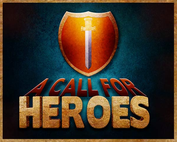 A Call for Heroes