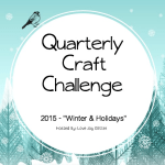 Winter & Holidays-2015 Quarterly Craft Challenge