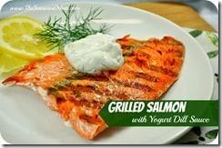 Grilled Salmon with Yogurt Dill Sauce