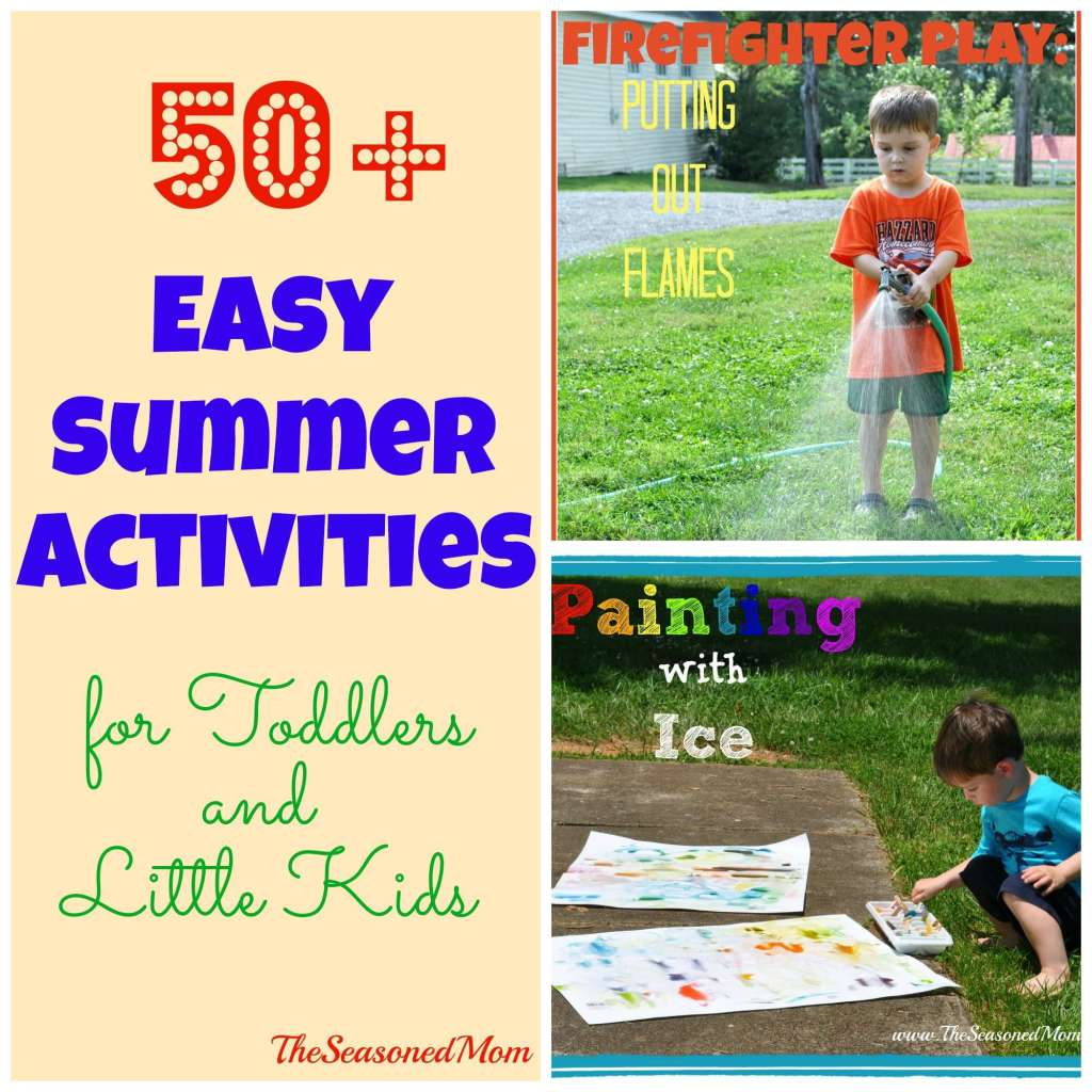50+ Easy Summer Activities for Toddlers and Little Kids