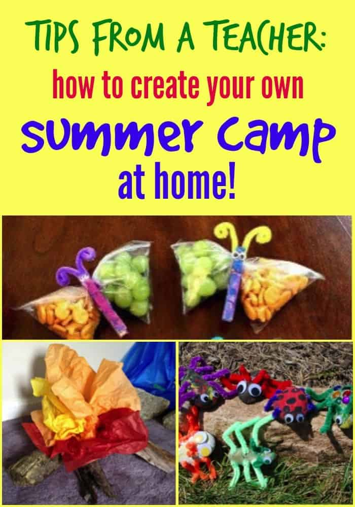 Tips from a Teacher: How to Create Your Own Summer Camp at Home