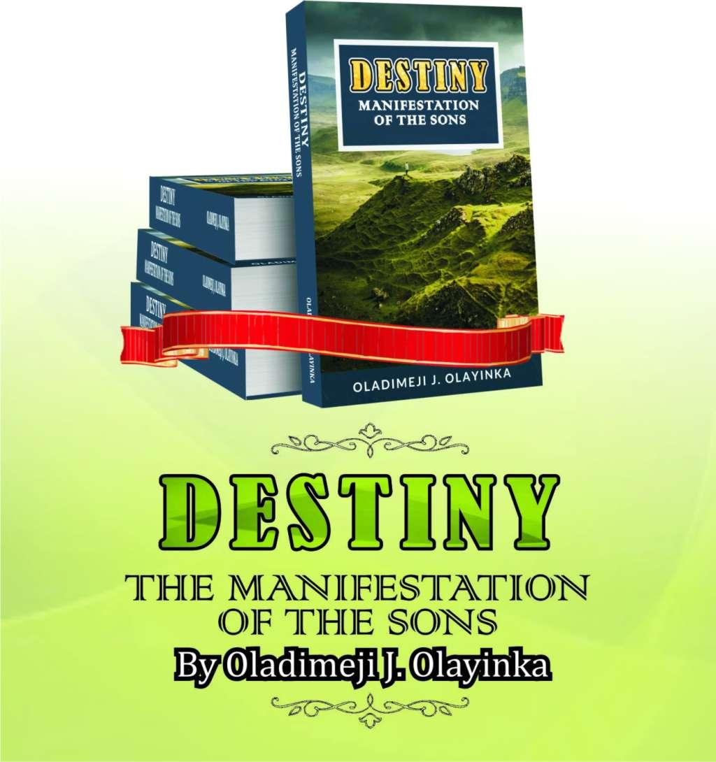 DESTINY: MANIFESTATION OF THE SONS BY OLADIMEJI OLAYINKA JOSEPH