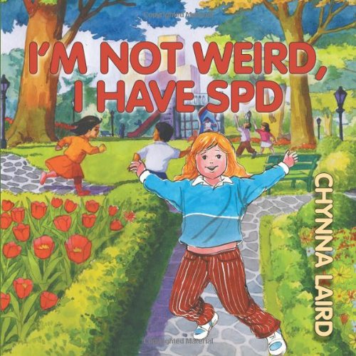 I'm Not Weird, I Have Sensory Processing Disorder - SPD