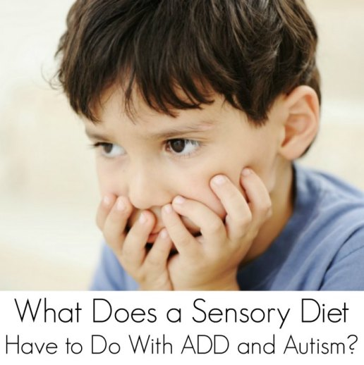 What Does Sensory Diet Have to Do With Attention Deficit Disorder and Autism?