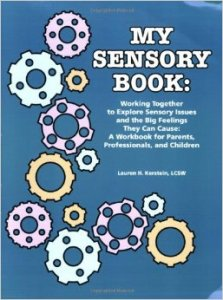 My Sensory Book: Working Together to Explore Sensory Issues