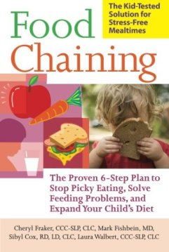 Book: Food Chaining: The Proven 6-Step Plan to Stop Picky Eating, Solve Feeding Problems, and Expand Your Child's Diet