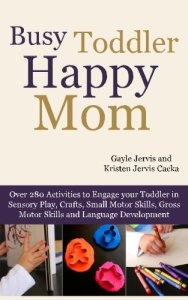 Busy Toddler, Happy Mom