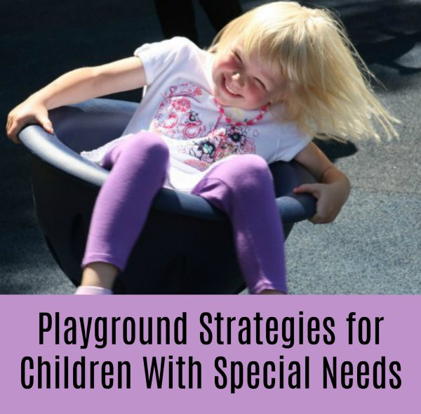 Positive Playground Strategies for Children With Special Needs: 5 Quick Playground Tips