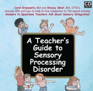 A Teacher's Guide to Sensory Processing Disorder, SPD