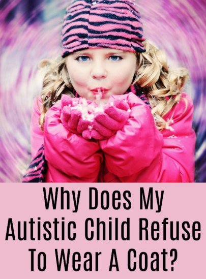 Why Does My Autistic Child Refuse To Wear A Coat?