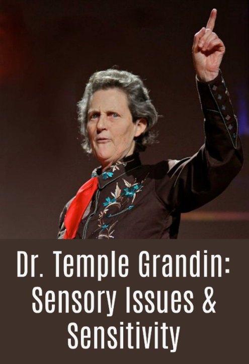 Dr. Temple Grandin: Sensory Issues and Sensitivity