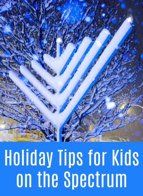 Holiday Tips for Kids on the Sensory and Autism Spectrum
