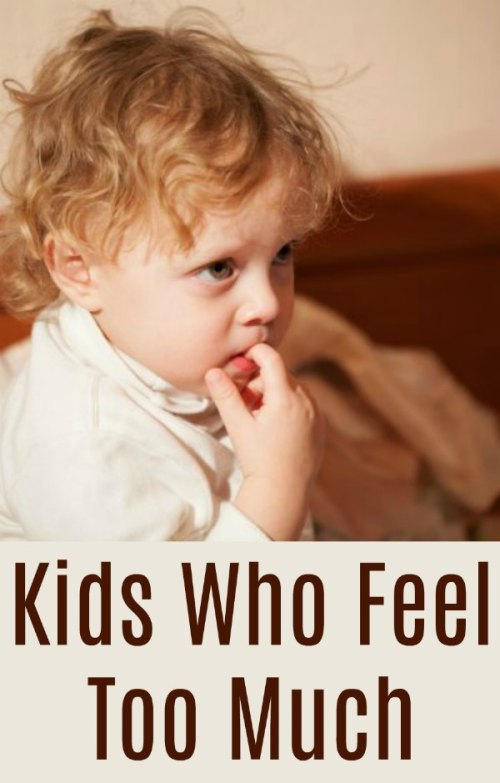Kids Who Feel Too Much