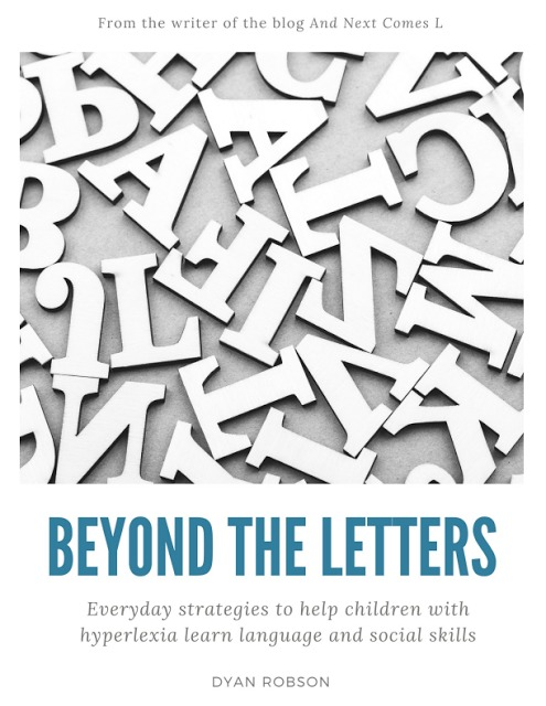 Hyperlexia: Beyond the Letters - Everyday strategies to help children with hyperlexia learn language and social skills