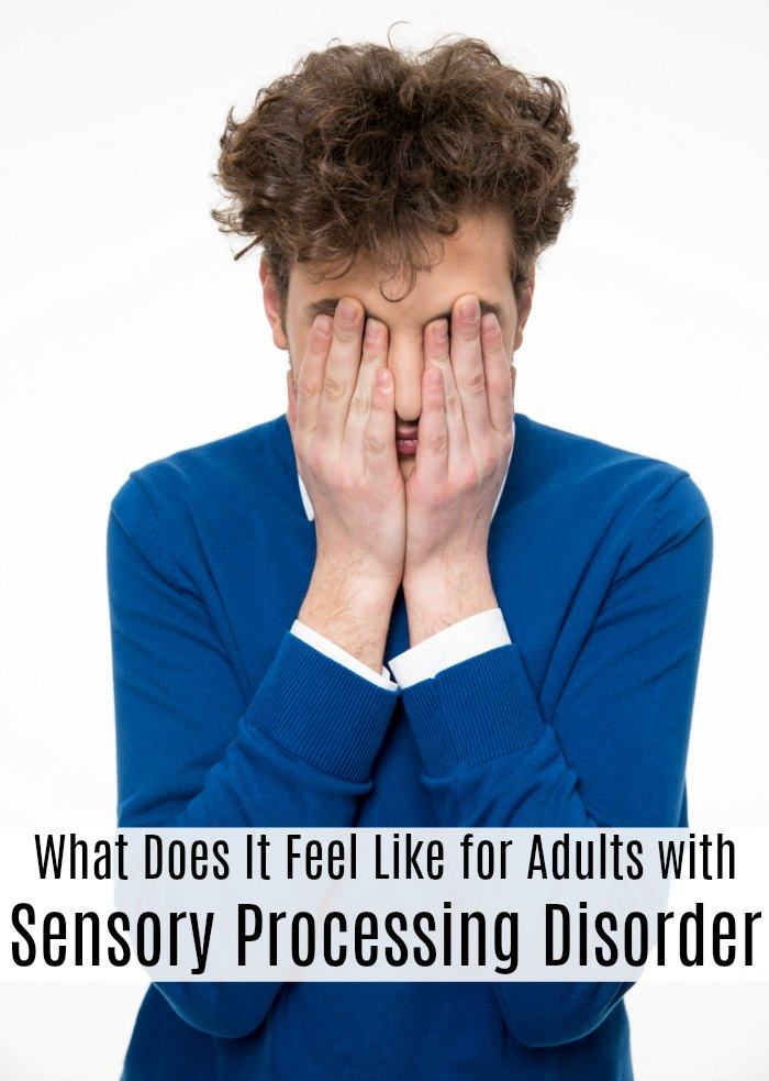 What Does It Feel Like for Adults with Sensory Processing Disorder