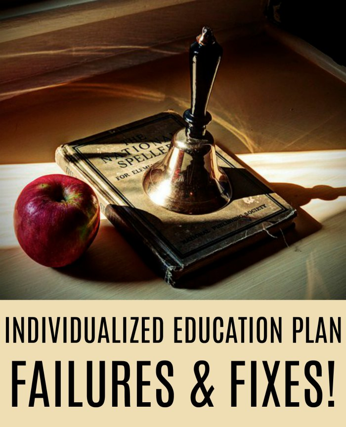 Individualized Education Plan Failures...and Fixes!