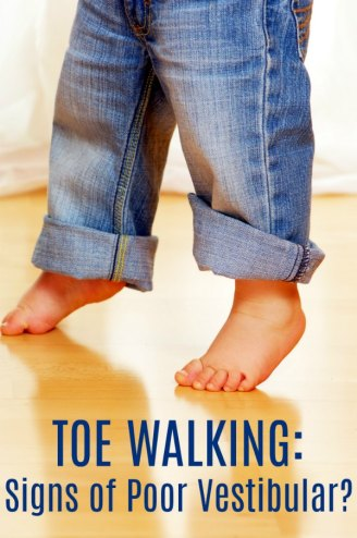 Toe Walking: Signs of Poor Vestibular?